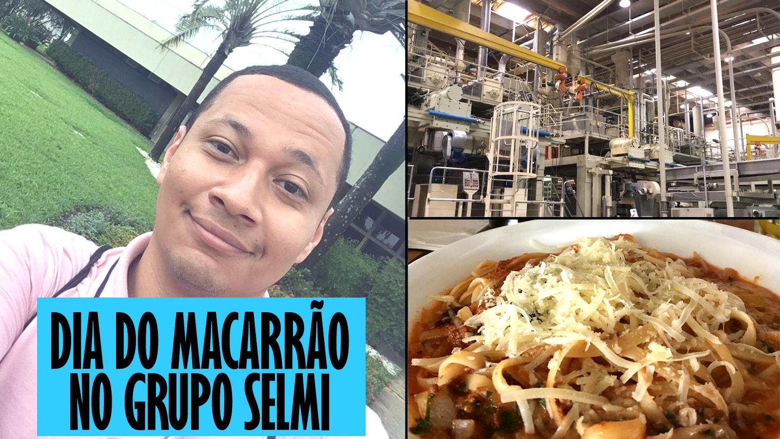 Visita à fábrica do Grupo Selmi – Dia do Macarrão 25/10